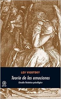 Teoria de las emociones / Theory of Emotion: Estudio Historico-psicologico (Universitaria)