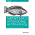 ASP.NET MVC 5 with Bootstrap and Knockout.js: Building Dynamic, Responsive Web Applications