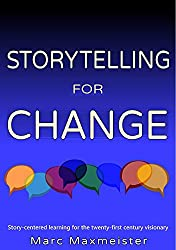 Storytelling for change: Story-centered learning for the twenty-first century visionary