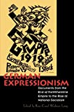 German Expressionism: Documents from the End of the Wilhelmine Empire to the Rise of National Socialism (Documents of Twentieth-Century Art)