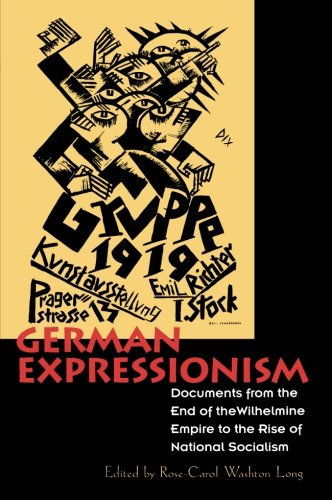 - German Expressionism: Documents from the End of the Wilhelmine Empire to the Rise of National Socialism (Documents of Twentieth-Century Art)