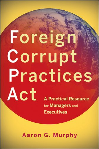 Foreign Corrupt Practices Act A Practical Resource For Managers And Executives