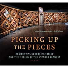 Picking Up the Pieces: Residential School Memories and the Making of the Witness Blanket