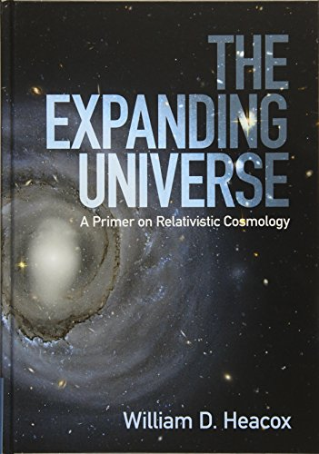 The Expanding Universe: A Primer on Relativistic Cosmology [Heacox, William D.] (Tapa Dura)