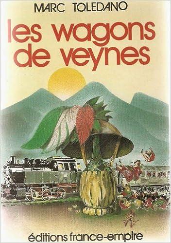 Télécharger en ligne Les Wagons de Veynes epub pdf