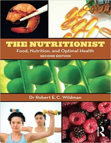 The Nutritionist, Food, Nutrition and Optimal Health 2nd Ed. - R. Wildman [PDF]