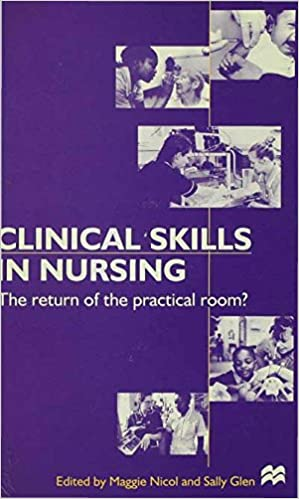Book Clinical Skills in Nursing: The return of the practical room?: The Return from the Practical Room? (Nurse Education in Practice)