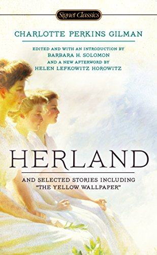 """the analysis of herland Free charlotte perkins gilman papers, essays the yellow wallpaper by charlotte perkins gilman analysis - madness is one of the key themes in """"the yellow."""