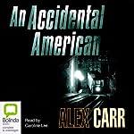 An Accidental American | Alex Carr