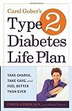 Carol Guber's Type 2 Diabetes Life Plan, Carol Guber and Betsy Thorpe, 0767905261