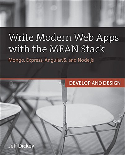 Write Modern Web Apps with the MEAN Stack: Mongo, Express, AngularJS, and Node.js (Develop and (Design Stack)