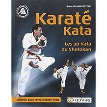 Karaté kata [nouvelle édition]: 30 katas du Shotokan