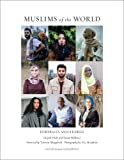 Muslims of the World: Portraits and Stories of Hope, Survival, Loss, and Love