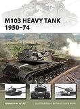 M103 Heavy Tank 1950-74 (New Vanguard)