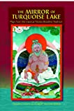 The Mirror of Turquoise Lake, Tenzin Chonyi, Robert Hulton-Baker, 0971455465