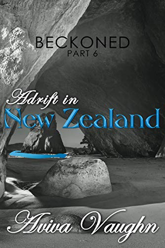 ef81d26cc46b6 BECKONED, Part 6: Adrift in New Zealand - Kindle edition by Aviva ...
