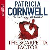 The Scarpetta Factor: Kay Scarpetta, Book 17 | Patricia Cornwell