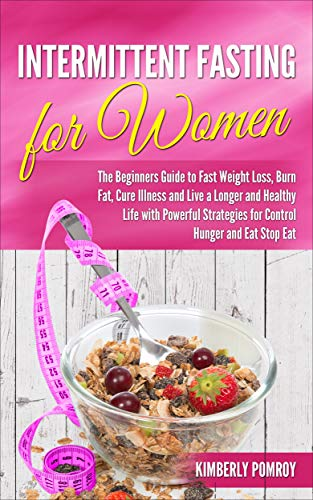 Intermittent Fasting For Women The Beginners Guide To Fast Weight