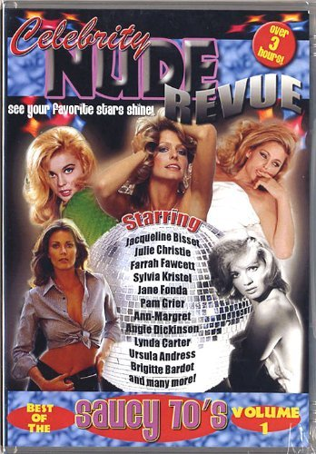 Celebrity Nude Revue Best of the Saucy 70's Volume 1