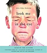 Look Me in the Eye: My Life with Asperger's by John Elder Robison (2007-09-25)
