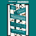 The Three Marriages: Reimagining Work, Self and Relationship Audiobook by David Whyte Narrated by David Whyte