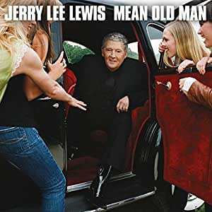 Mean Old Man Jerry Lee Lewis Eric Clapton Gillian Welch