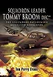 Squadron Leader Tommy Broom Dfc**, Tom Parry Evans, 1844156494