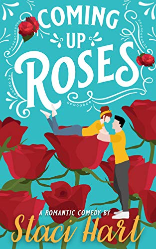 Coming Up Roses by [Hart, Staci]