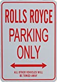 ROLLS ROYCE Parking Only Sign