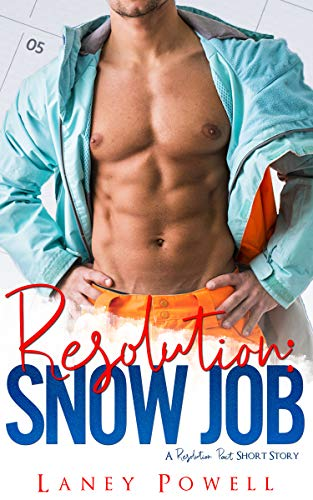 Snow Job (A Resolution Pact Short Story) by [Powell, Laney, Club, Flirt ]