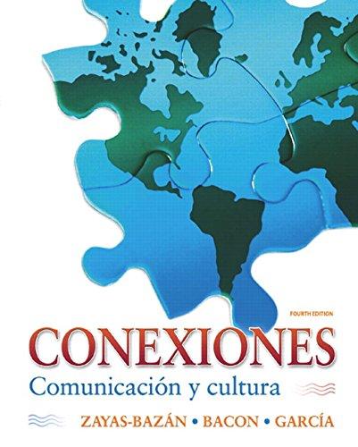 Conexiones: Comunicación y cultura (4th Edition)