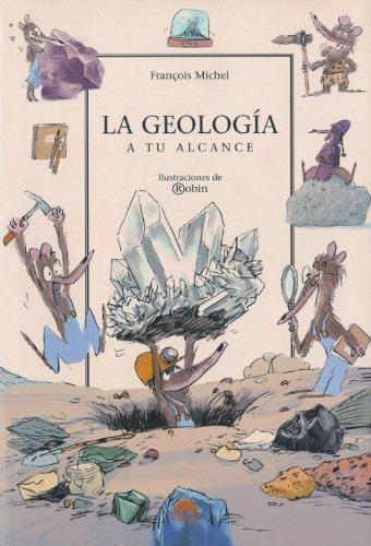 La Geologia/ The Geology: A Tu Alcance/ Within Your Reach (Querido Mundo/ Dear World) (Spanish Edition)