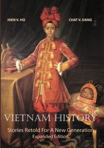Read Online Vietnam History: Stories Retold For A New Generation - Expanded Edition ebook