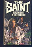 Alias the Saint, Leslie Charteris, 0441013503