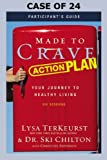 img - for Made to Crave Action Plan Participant's Guide, Case of 24: Your Journey to Healthy Living book / textbook / text book