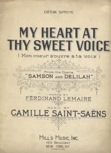 My Heart At Thy Sweet Voice (Mon Coeur S'ouvre a Ta Voix) From the Opera Samson and Deliliah ()