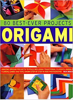Book 80 Best Ever Projects Origami: The Complete Guide to the Art of Paper Folding (Practical Illustrated Encyclop)