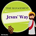 Time Management, Jesus' Way | Beth Beutler