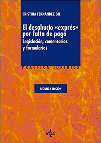 Descargar libro electrónico gratis en pdf El Desahucio <<Exprés>> Por Falta De Pago. Legislación, Comentarios Y Formularios (Derecho - Práctica Jurídica) PDF iBook PDB 8430959580