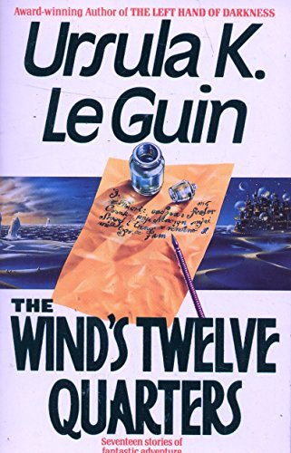 The Wind's Twelve Quarters : Seventeen Stories of Fantastic Adventure