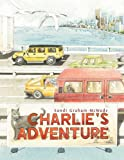 Charlie's Adventure, Sandi Graham-Mcwade, 1450057535