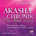 Akasha-Chronik - One True Love: Der praktische Leitfaden, um das Buch deines Lebens zu lesen Hörbuch von Gabrielle Orr Gesprochen von: Gabi Franke