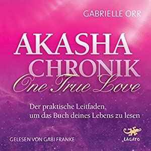 Akasha-Chronik - One True Love Hörbuch