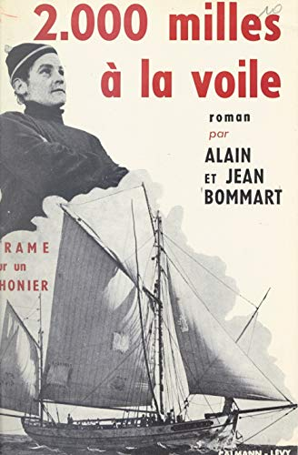 2000 Mille - 2000 milles à la voile (French Edition)