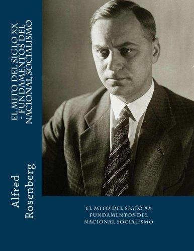El Mito del Siglo XX - Fundamentos del Nacional Socialismo (Spanish Edition)