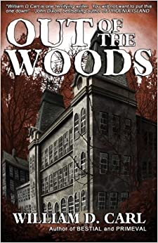 Out of the Woods by William D. Carl (2015-03-24)