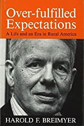 Over-Fulfiled Expectations: A Life and an Era in Rural America