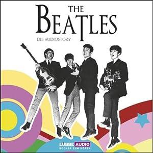 The Beatles: Die Audiostory Hörbuch