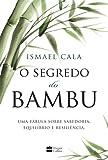 O Segredo do Bambu