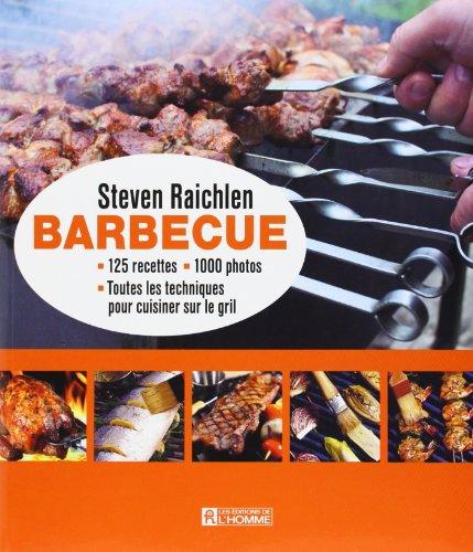 READ Barbecue : 125 recettes, 1 000 photos, toutes les techniques pour cuisiner sur le gril Z.I.P